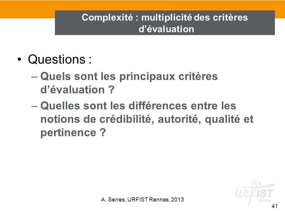 Questions : –Quels sont les principaux critères dévaluation ? –Quelles sont les différences entre les notions de crédibilité, autorité, qualité et per