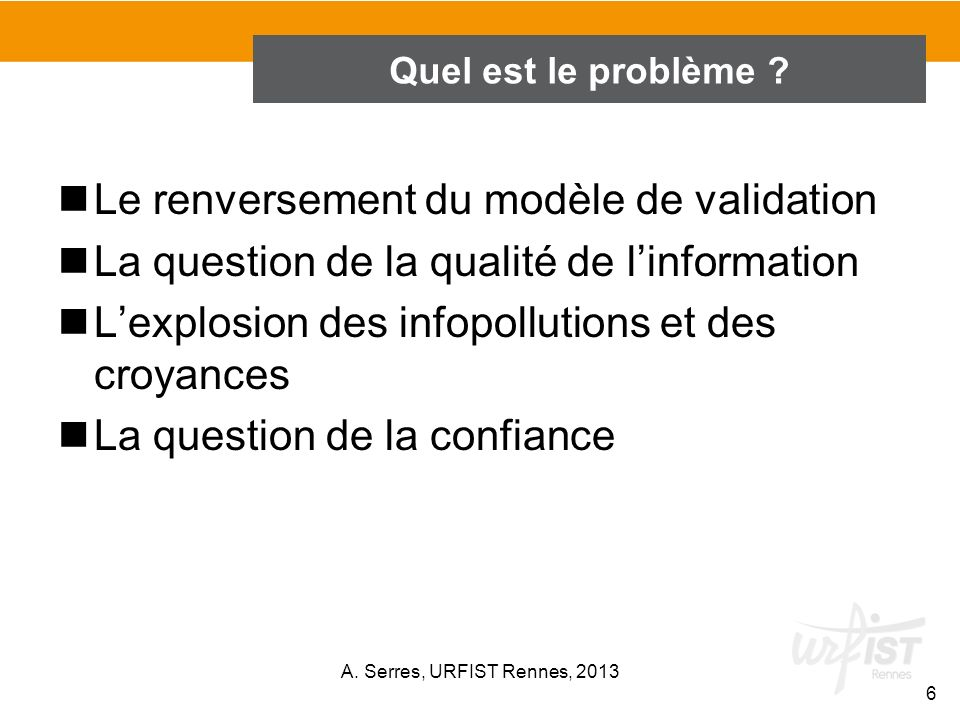 CERNER LES INFOPOLLUTIONS, LES BIAIS COGNITIFS A. Serres, URFIST Rennes, 2013 17
