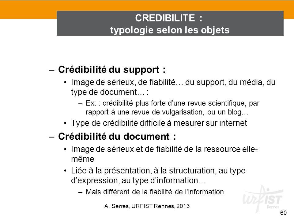 –Crédibilité du support : Image de sérieux, de fiabilité… du support, du média, du type de document… : –Ex. : crédibilité plus forte dune revue scient