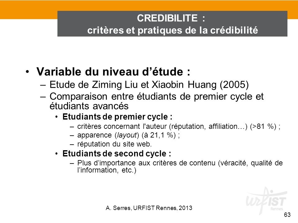 Variable du niveau détude : –Etude de Ziming Liu et Xiaobin Huang (2005) –Comparaison entre étudiants de premier cycle et étudiants avancés Etudiants