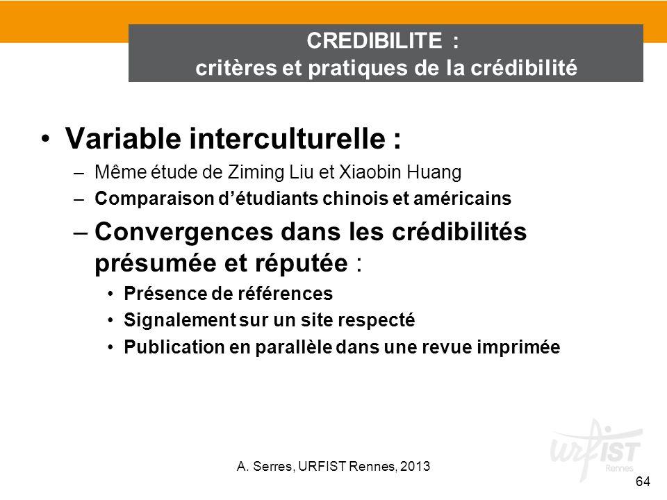 Variable interculturelle : –Même étude de Ziming Liu et Xiaobin Huang –Comparaison détudiants chinois et américains –Convergences dans les crédibilité