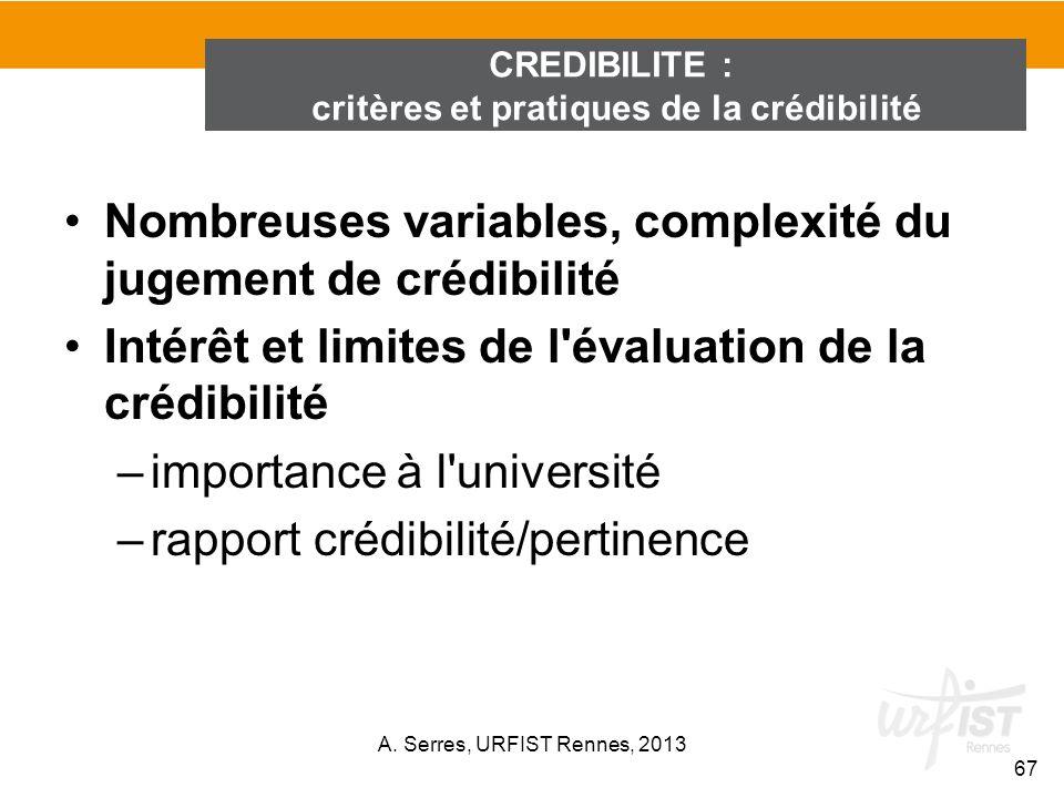 Nombreuses variables, complexité du jugement de crédibilité Intérêt et limites de l'évaluation de la crédibilité –importance à l'université –rapport c