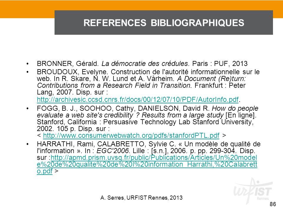 BRONNER, Gérald. La démocratie des crédules. Paris : PUF, 2013 BROUDOUX, Evelyne. Construction de l'autorité informationnelle sur le web. In R. Skare,