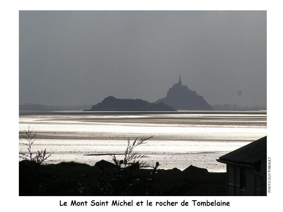 Le Mont Saint Michel et le rocher de Tombelaine PHOTO GUY THIBAULT