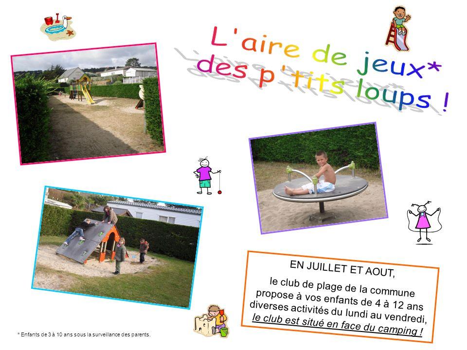 EN JUILLET ET AOUT, le club de plage de la commune propose à vos enfants de 4 à 12 ans diverses activités du lundi au vendredi, le club est situé en f