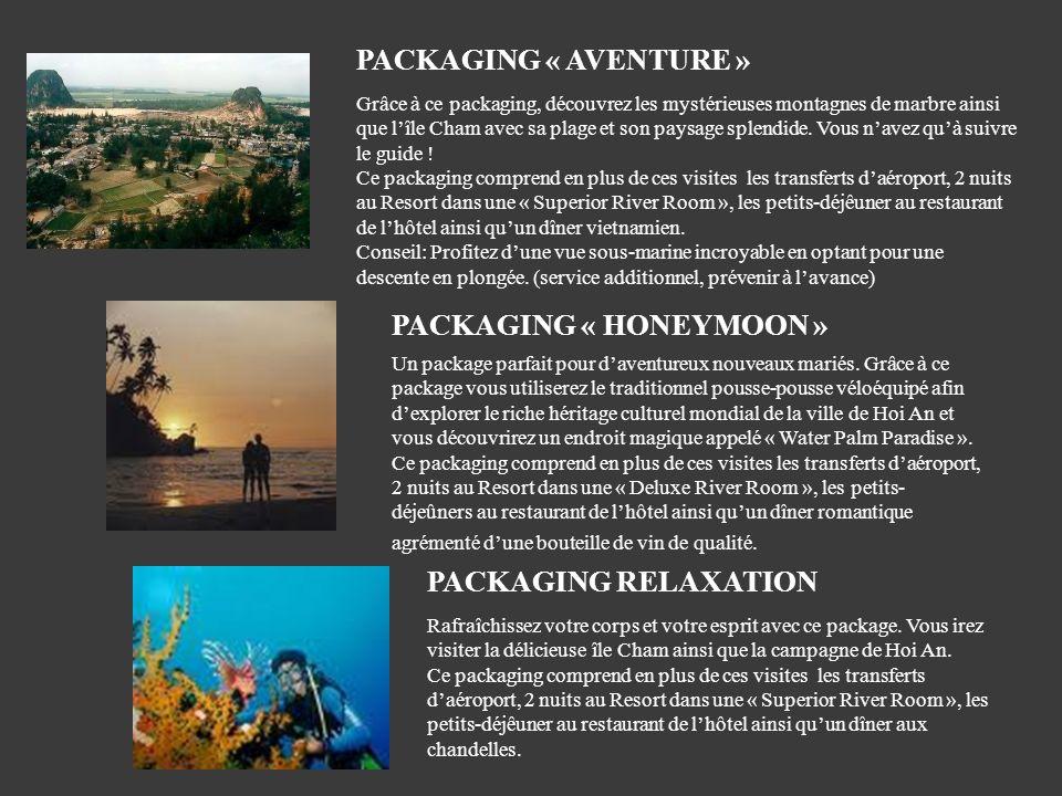 PACKAGING « AVENTURE » Grâce à ce packaging, découvrez les mystérieuses montagnes de marbre ainsi que lîle Cham avec sa plage et son paysage splendide