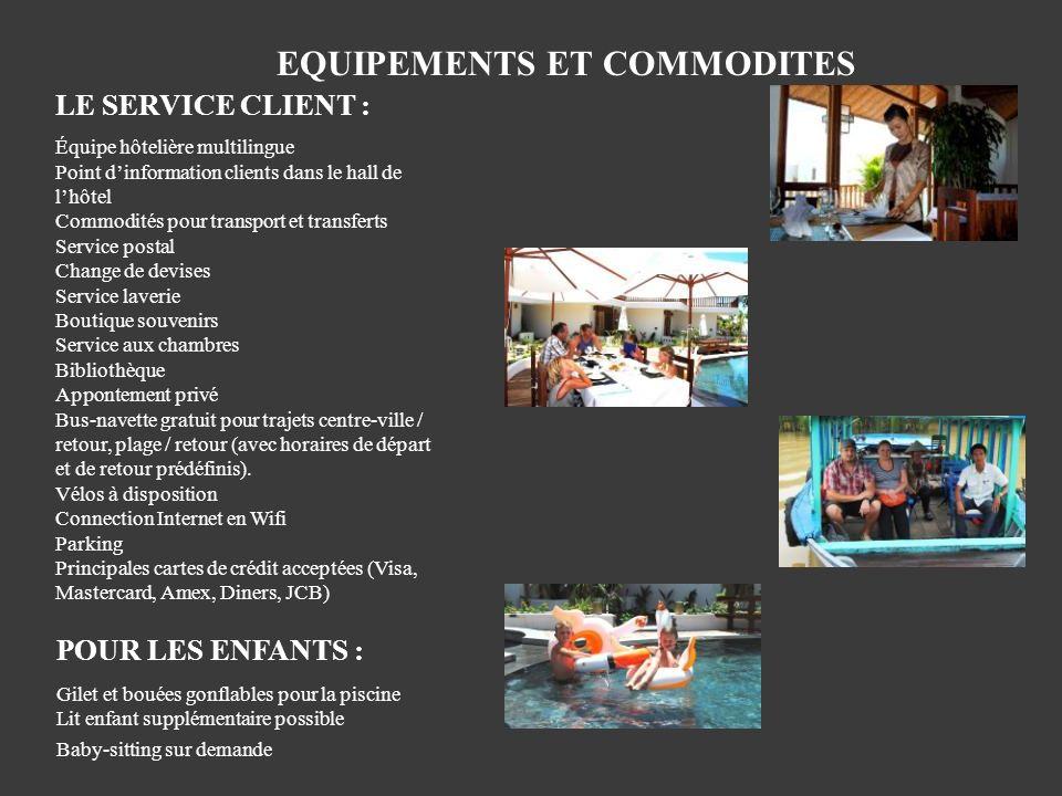 EQUIPEMENTS ET COMMODITES LE SERVICE CLIENT : Équipe hôtelière multilingue Point dinformation clients dans le hall de lhôtel Commodités pour transport