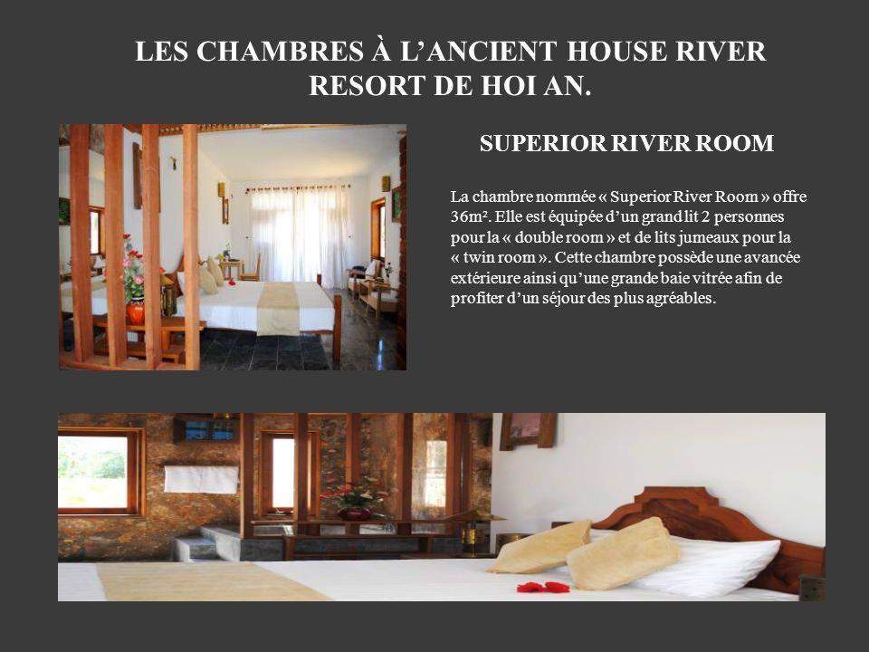 La chambre nommée « Superior River Room » offre 36m². Elle est équipée dun grand lit 2 personnes pour la « double room » et de lits jumeaux pour la «