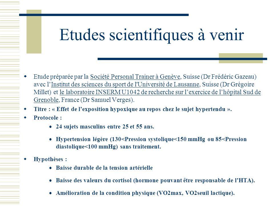 Etudes scientifiques à venir Etude préparée par la Société Personal Trainer à Genève, Suisse (Dr Frédéric Gazeau) avec lInstitut des sciences du sport
