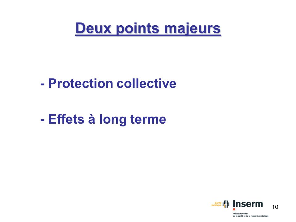 10 Deux points majeurs - Protection collective - Effets à long terme
