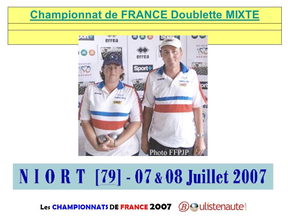 Les CHAMPIONNATS DE FRANCE 2007 Championnat de FRANCE Doublette MIXTE