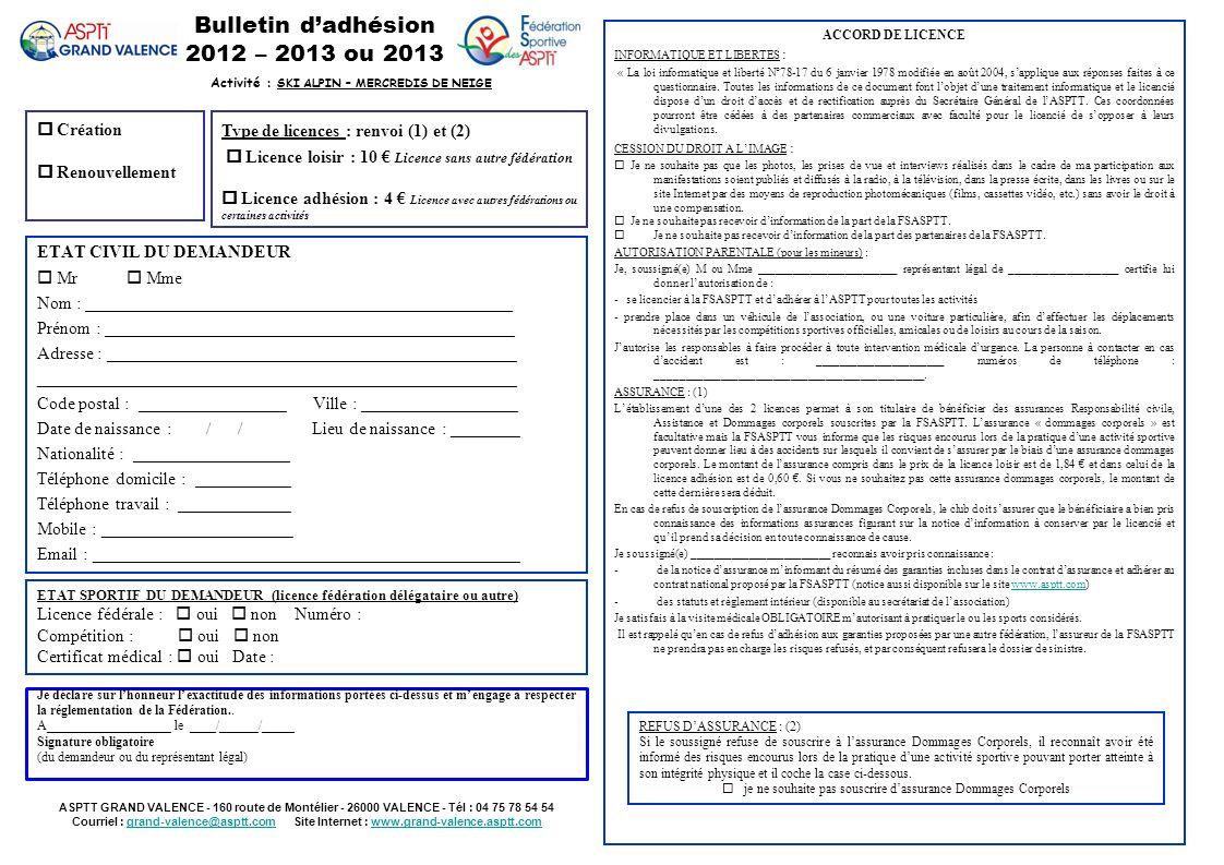 Bulletin dadhésion 2012 – 2013 ou 2013 Création Renouvellement ETAT CIVIL DU DEMANDEUR Mr Mme Nom : _________________________________________________