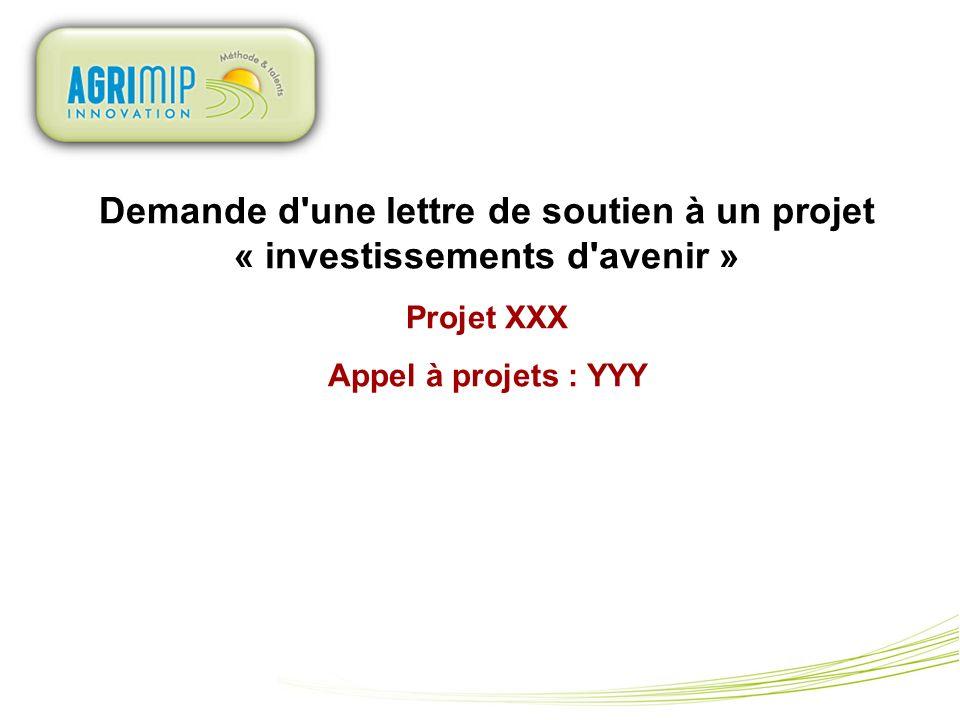 Demande d'une lettre de soutien à un projet « investissements d'avenir » Projet XXX Appel à projets : YYY