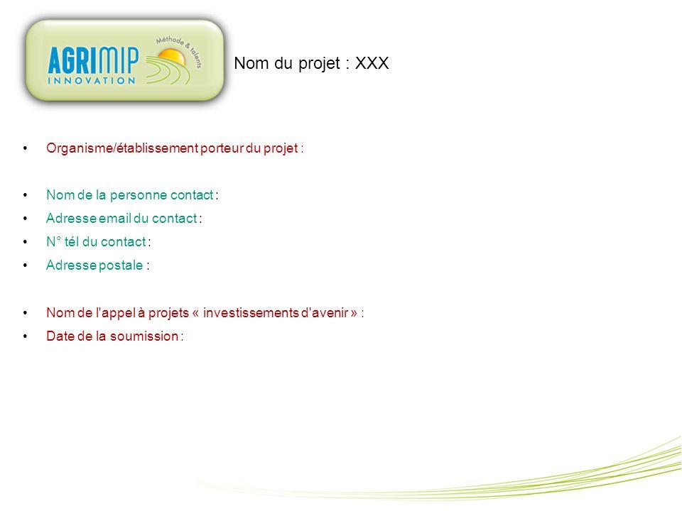 Nom du projet : XXX Organisme/établissement porteur du projet : Nom de la personne contact : Adresse email du contact : N° tél du contact : Adresse po