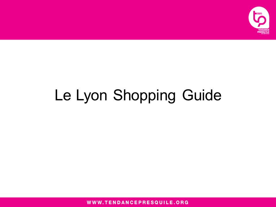 Le Lyon Shopping Guide