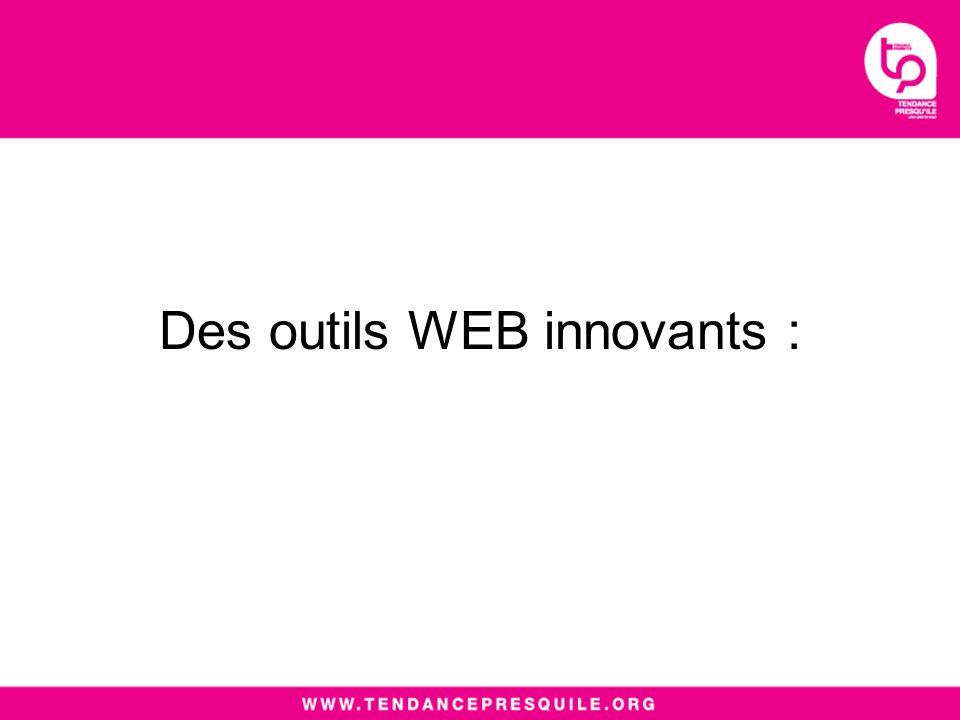 Des outils WEB innovants :