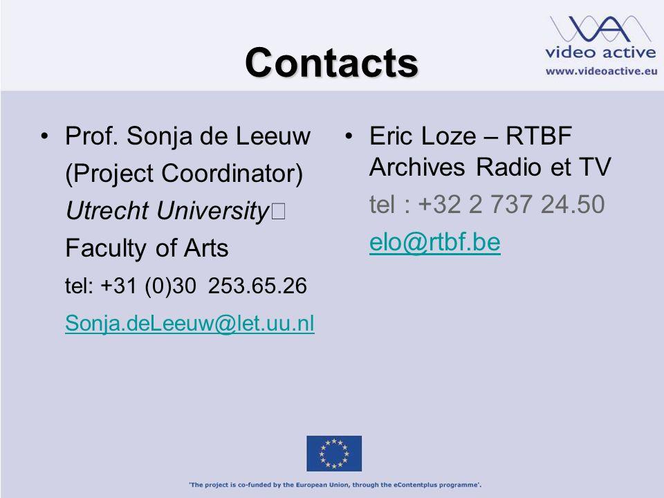 Contacts Prof. Sonja de Leeuw (Project Coordinator) Utrecht University Faculty of Arts tel: +31 (0)30 253.65.26 Sonja.deLeeuw@let.uu.nl Eric Loze – RT