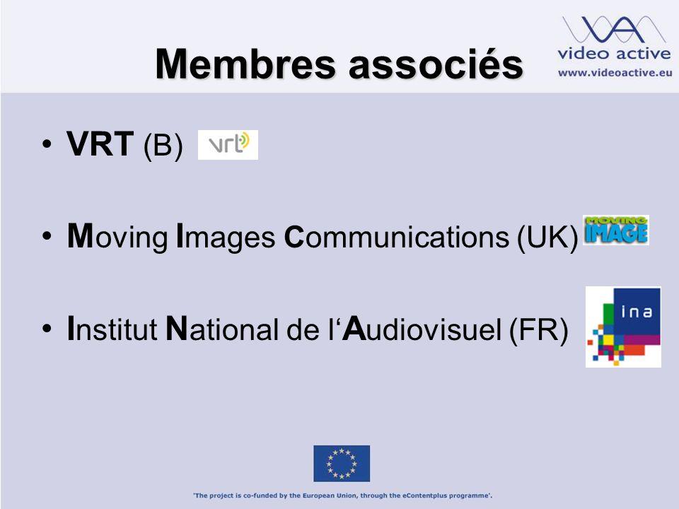 Membres associés VRT (B) M oving I mages Communications (UK) I nstitut N ational de l A udiovisuel (FR)