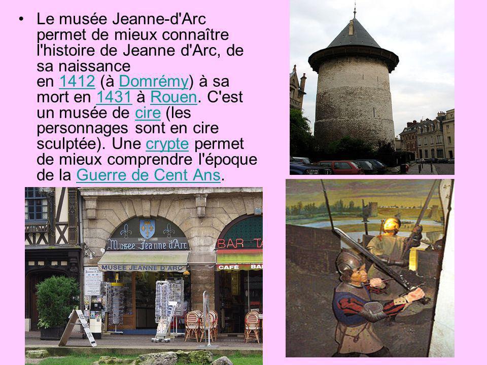 Le musée Jeanne-d'Arc permet de mieux connaître l'histoire de Jeanne d'Arc, de sa naissance en 1412 (à Domrémy) à sa mort en 1431 à Rouen. C'est un mu
