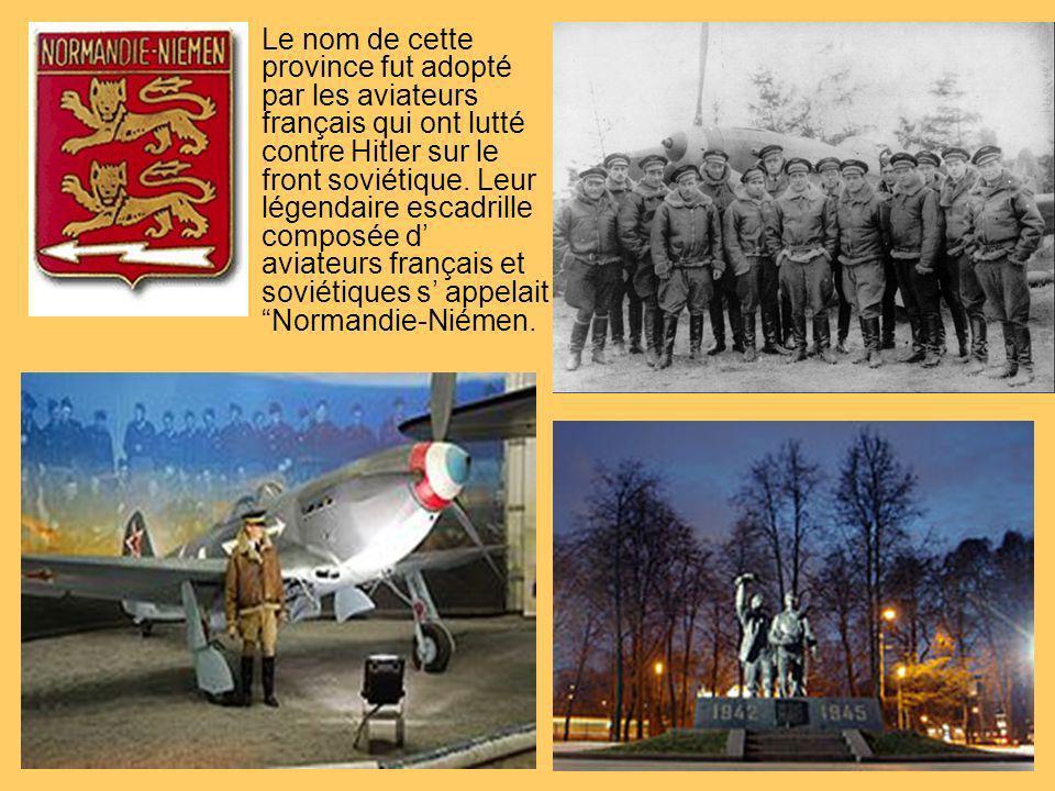 Le nom de cette province fut adopté par les aviateurs français qui ont lutté contre Hitler sur le front soviétique. Leur légendaire escadrille composé