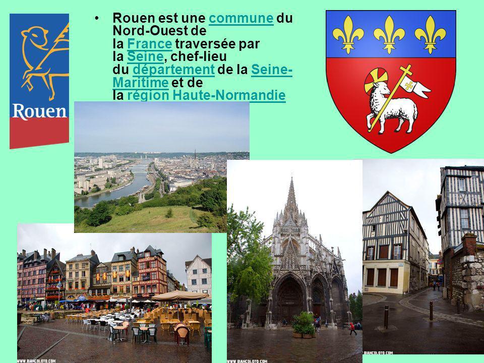 Rouen est une commune du Nord-Ouest de la France traversée par la Seine, chef-lieu du département de la Seine- Maritime et de la région Haute-Normandi