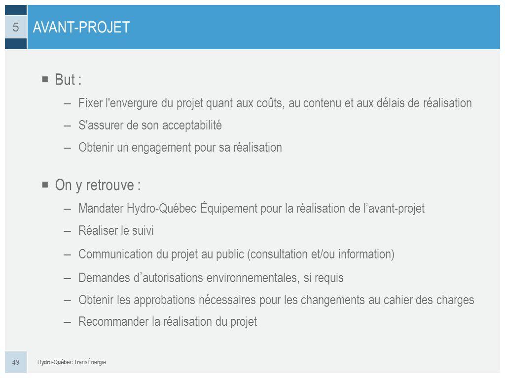 But : – Fixer l'envergure du projet quant aux coûts, au contenu et aux délais de réalisation – S'assurer de son acceptabilité – Obtenir un engagement