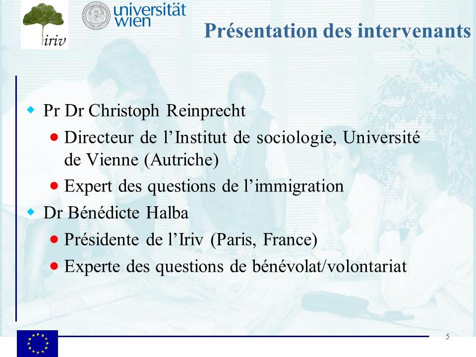 5 Présentation des intervenants Pr Dr Christoph Reinprecht Directeur de lInstitut de sociologie, Université de Vienne (Autriche) Expert des questions