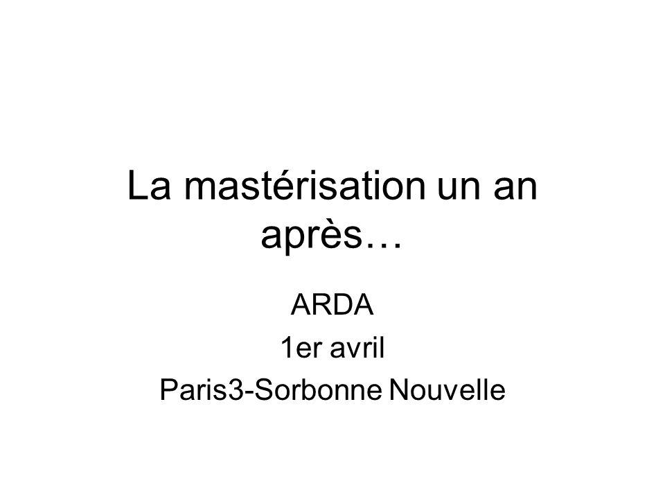 La mastérisation un an après… ARDA 1er avril Paris3-Sorbonne Nouvelle