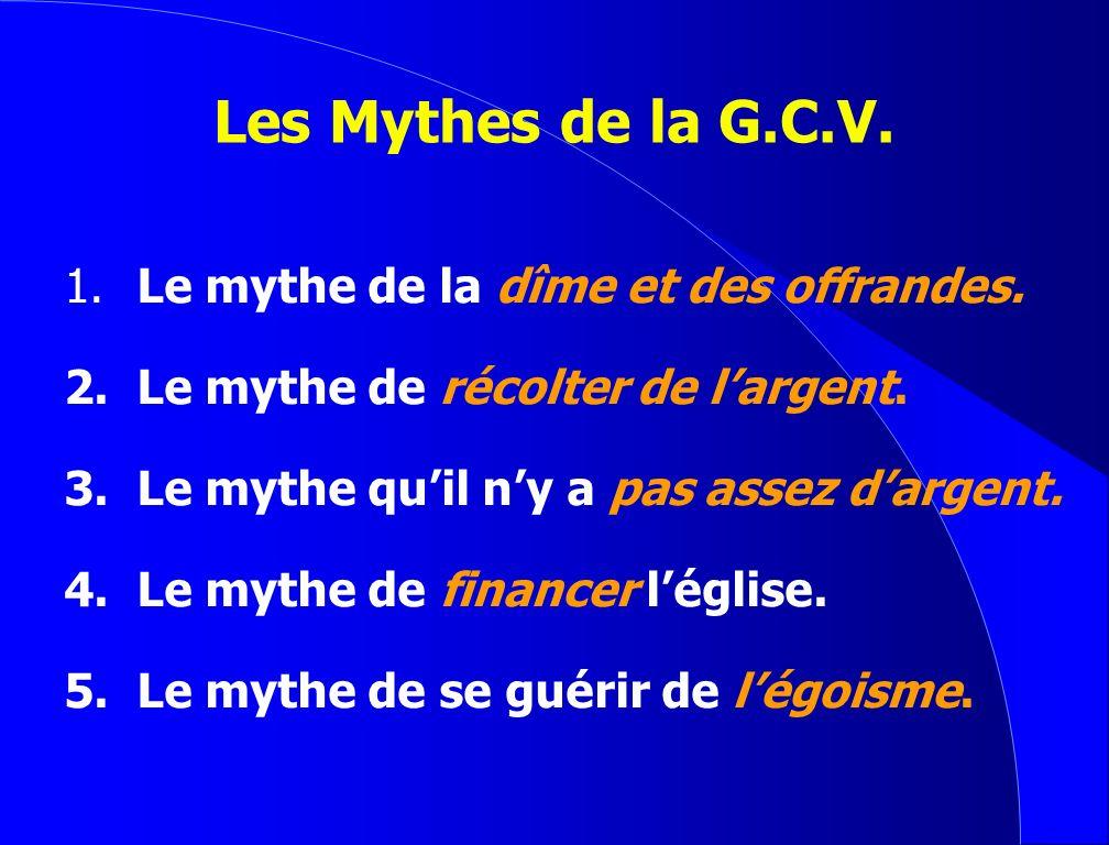 Les Mythes de la G.C.V. G.C.V.G.C.V.