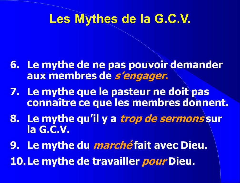 1.Le mythe de la dîme et des offrandes. 2.Le mythe de récolter de largent. 3.Le mythe quil ny a pas assez dargent. 4.Le mythe de financer léglise. 5.L