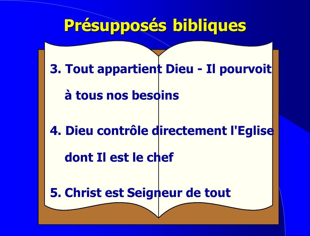 Présupposés bibliques 1.Dieu s'implique personnellement dans la vie de son peuple 2.C'est Dieu qui, en définitive, contrôle tout