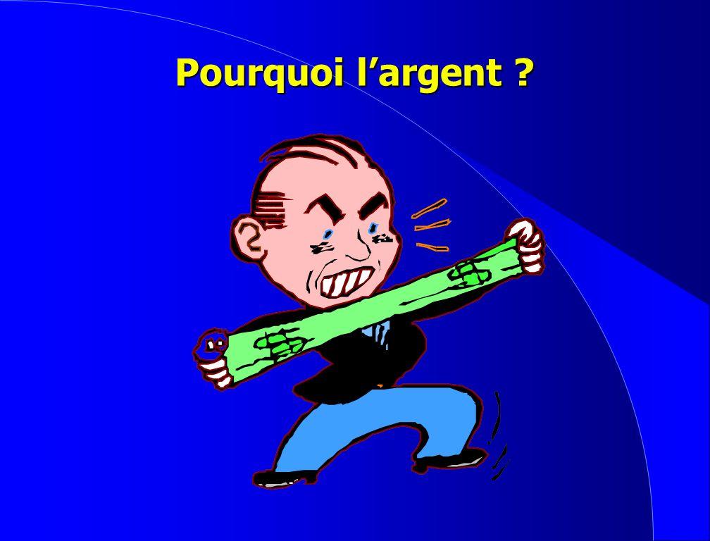 Pourquoi lArgent? G.C.V.G.C.V.