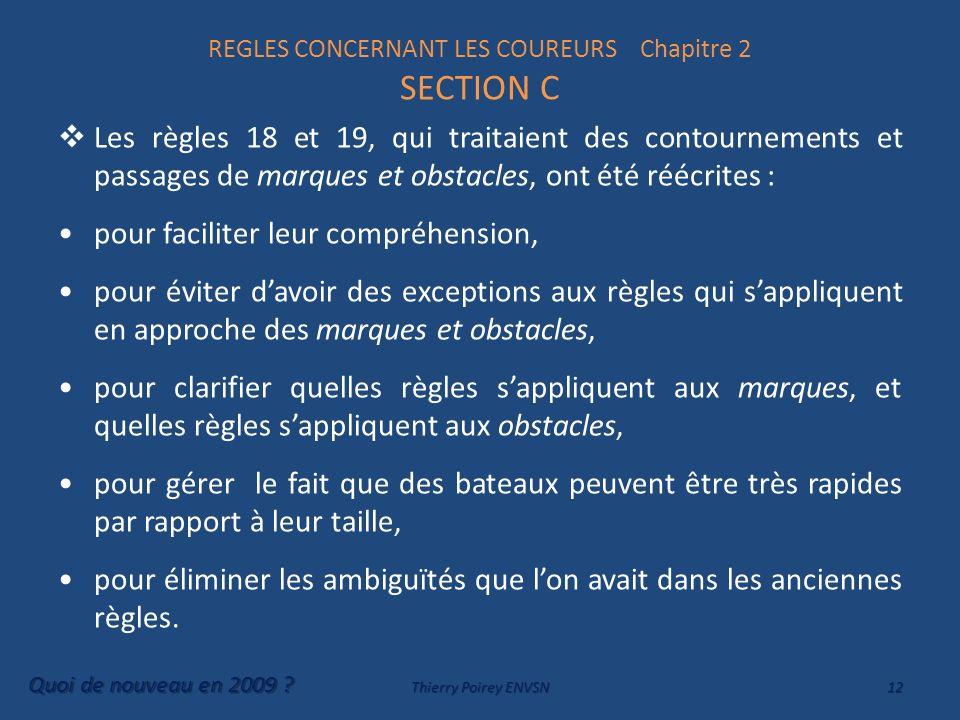 REGLES CONCERNANT LES COUREURS Chapitre 2 SECTION C Les règles 18 et 19, qui traitaient des contournements et passages de marques et obstacles, ont ét
