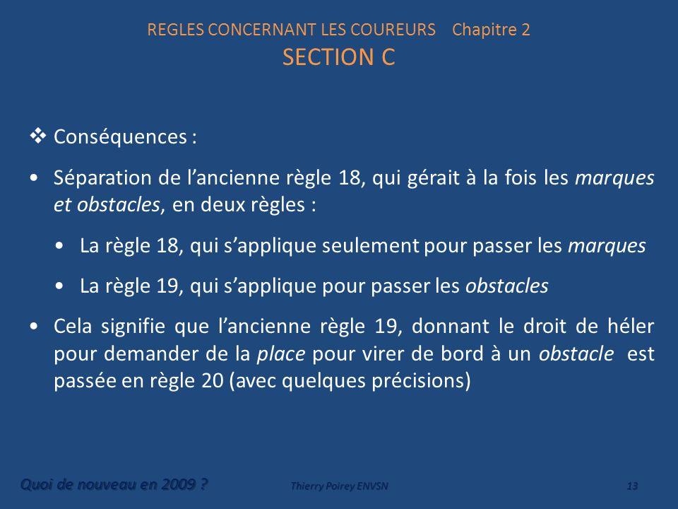 REGLES CONCERNANT LES COUREURS Chapitre 2 SECTION C Conséquences : Séparation de lancienne règle 18, qui gérait à la fois les marques et obstacles, en