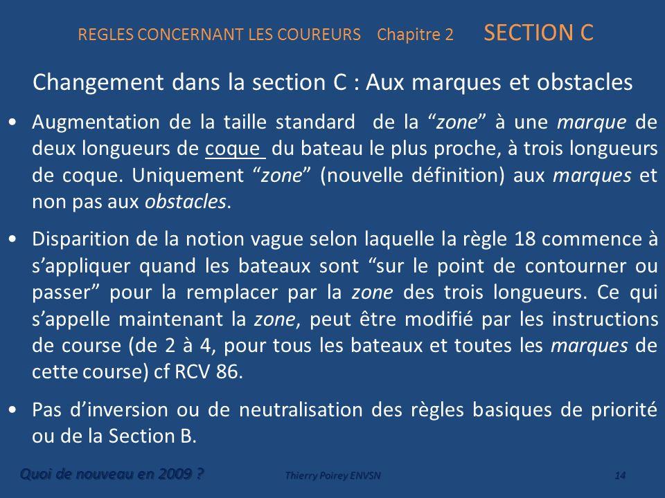 REGLES CONCERNANT LES COUREURS Chapitre 2 SECTION C Changement dans la section C : Aux marques et obstacles Augmentation de la taille standard de la z