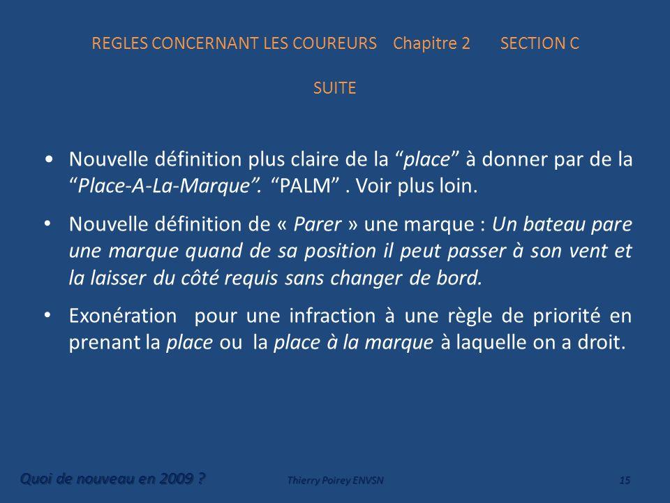REGLES CONCERNANT LES COUREURS Chapitre 2 SECTION C SUITE Nouvelle définition plus claire de la place à donner par de laPlace-A-La-Marque. PALM. Voir