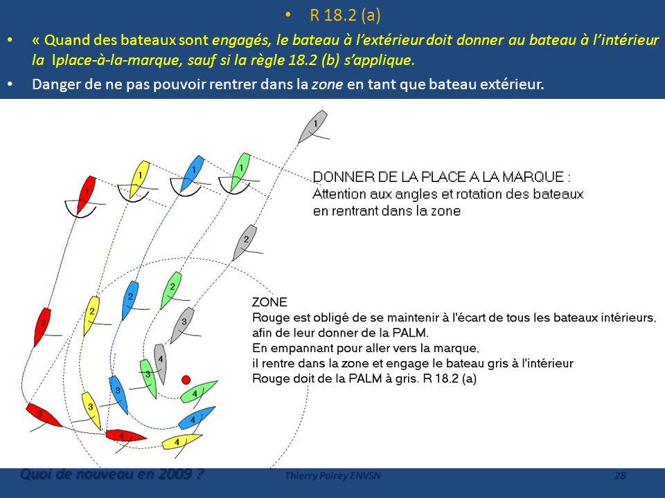 R 18.2 (a) « Quand des bateaux sont engagés, le bateau à lextérieur doit donner au bateau à lintérieur la lplace-à-la-marque, sauf si la règle 18.2 (b