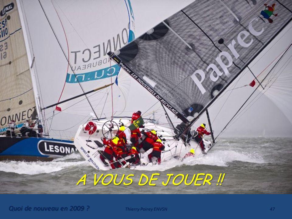 Quoi de nouveau en 2009 ? Thierry Poirey ENVSN47 ZEN ATTITUDE A VOUS DE JOUER !! A VOUS DE JOUER !!