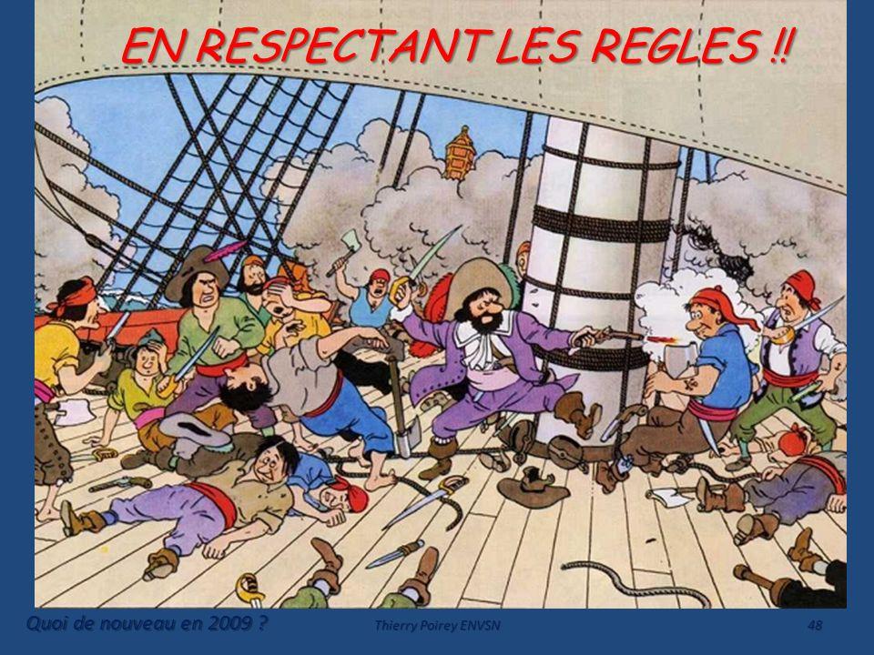 Quoi de nouveau en 2009 ? Thierry Poirey ENVSN48 EN RESPECTANT LES REGLES !! EN RESPECTANT LES REGLES !!