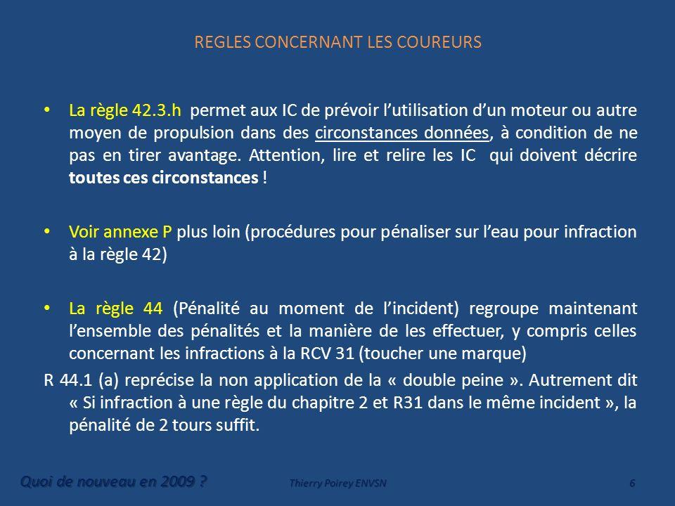 REGLES CONCERNANT LES COUREURS La règle 42.3.h permet aux IC de prévoir lutilisation dun moteur ou autre moyen de propulsion dans des circonstances do