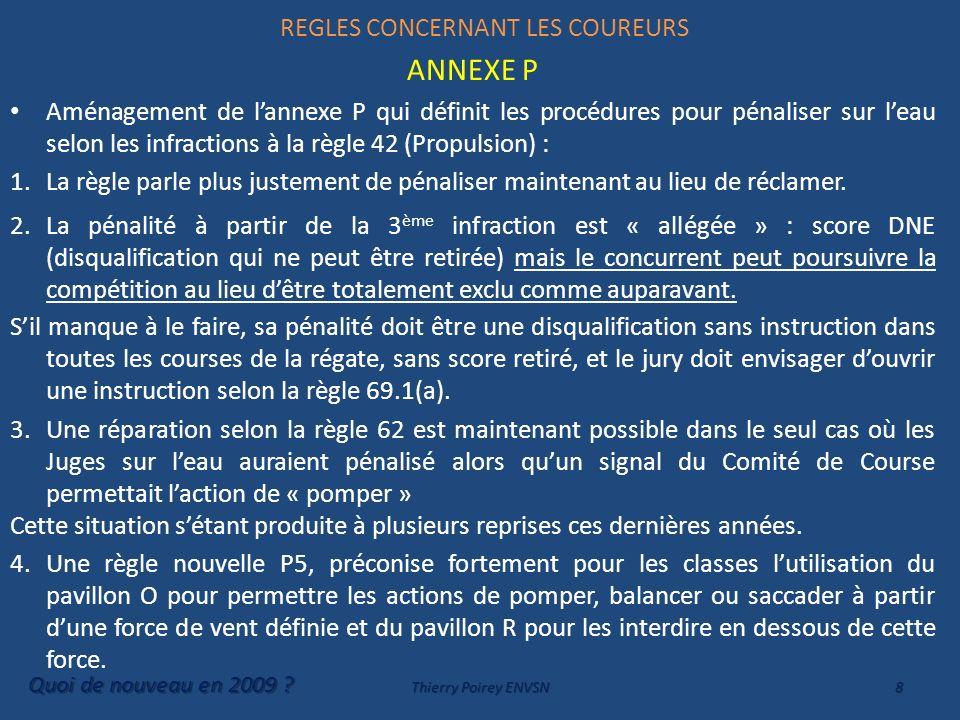 REGLES CONCERNANT LES COUREURS ANNEXE P Aménagement de lannexe P qui définit les procédures pour pénaliser sur leau selon les infractions à la règle 4