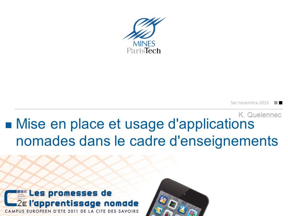 Mise en place et usage d'applications nomades dans le cadre d'enseignements 1er novembre 2013 K. Quelennec