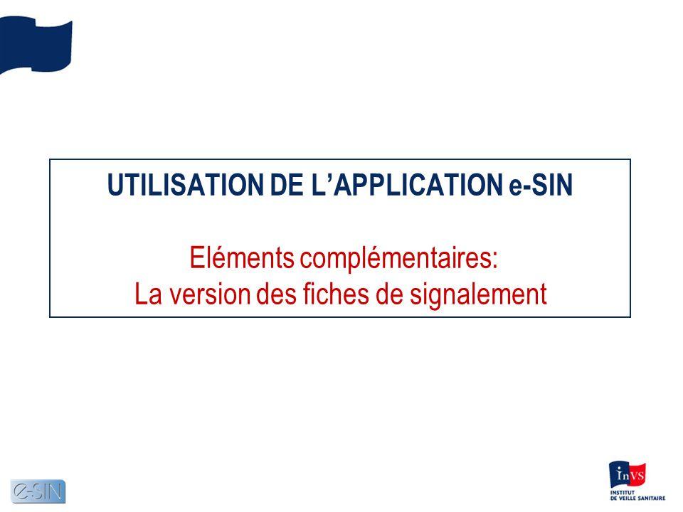 UTILISATION DE LAPPLICATION e-SIN Eléments complémentaires: La version des fiches de signalement