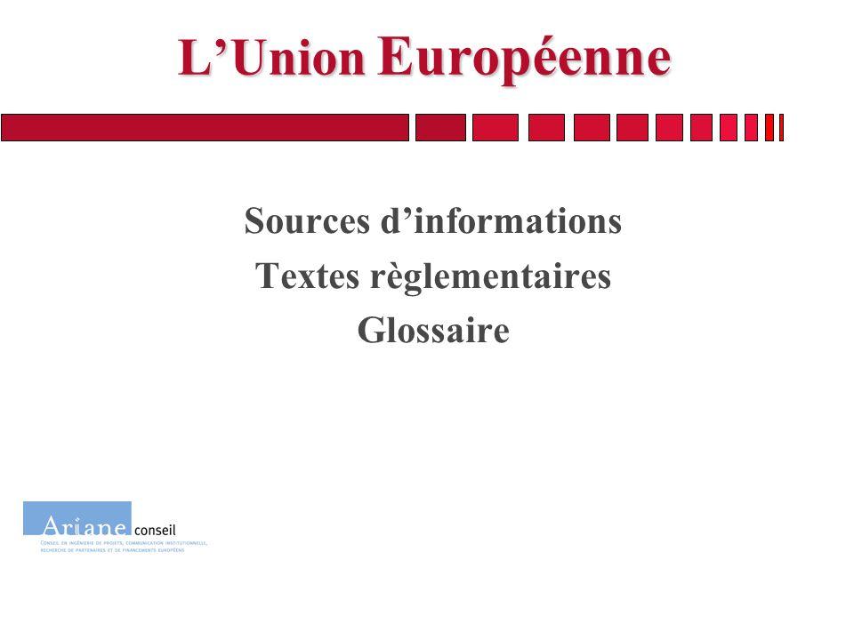 LUnion Européenne Sources dinformations Textes règlementaires Glossaire