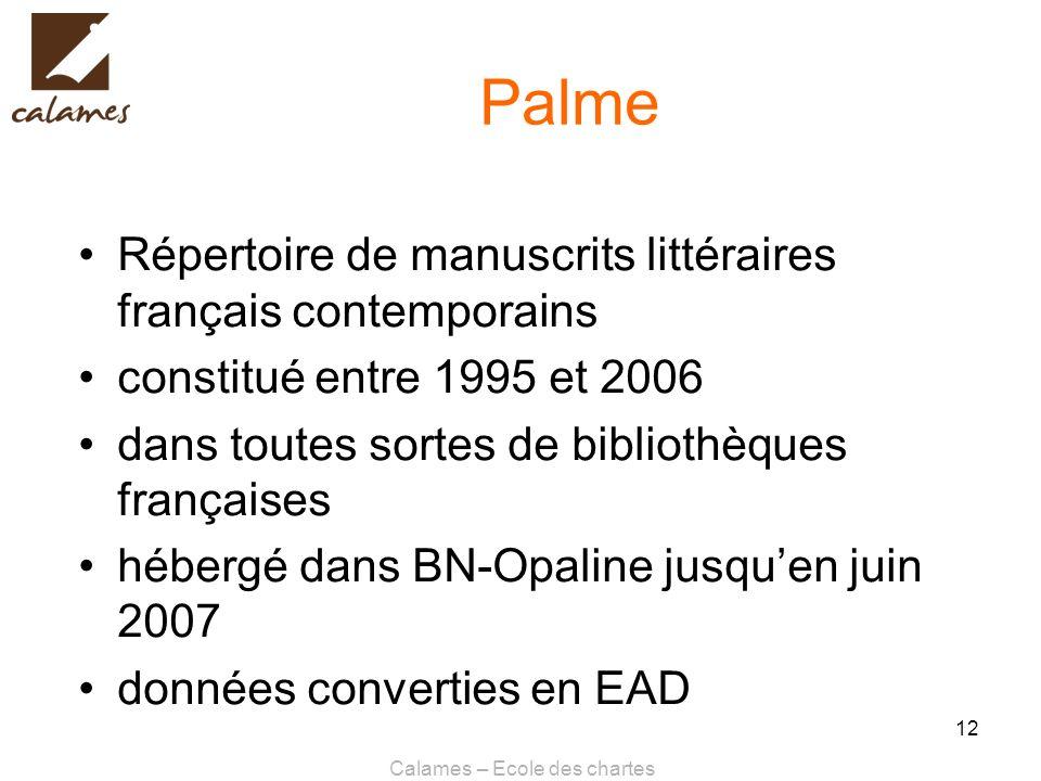 Calames – Ecole des chartes 12 Palme Répertoire de manuscrits littéraires français contemporains constitué entre 1995 et 2006 dans toutes sortes de bi