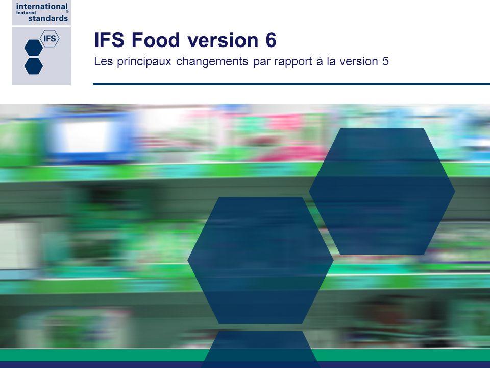 Nouveautés dans la check-list daudit IFS Food 6 32 Chapitre 4 : Planification et procédé de fabrication (3/5) Activité de négoce de produits déjà transformés Validation dun processus de validation et de surveillance des fournisseurs.