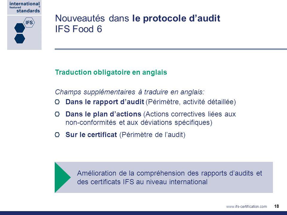 Nouveautés dans le protocole daudit IFS Food 6 Traduction obligatoire en anglais Champs supplémentaires à traduire en anglais: Dans le rapport daudit