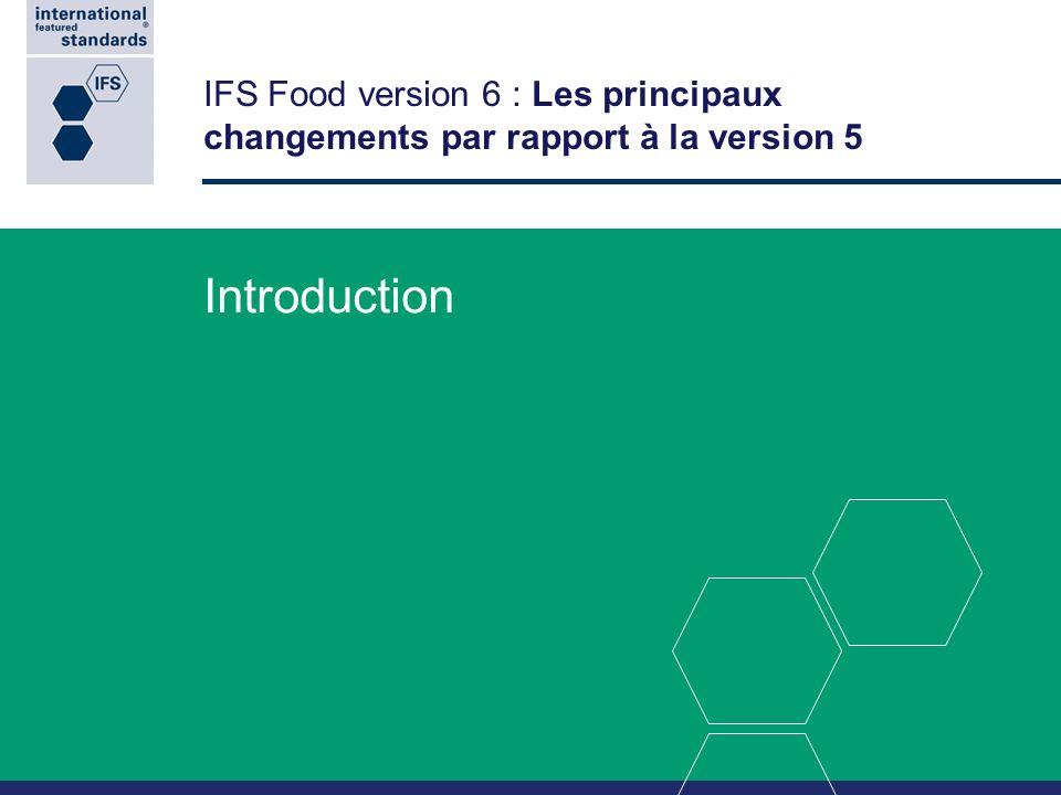Nouveautés dans la check-list daudit IFS Food 6 33 Emballage du produit Sur la base dune analyse des dangers, dune évaluation des risques et de lusage attendu, détermination des paramètres clés.