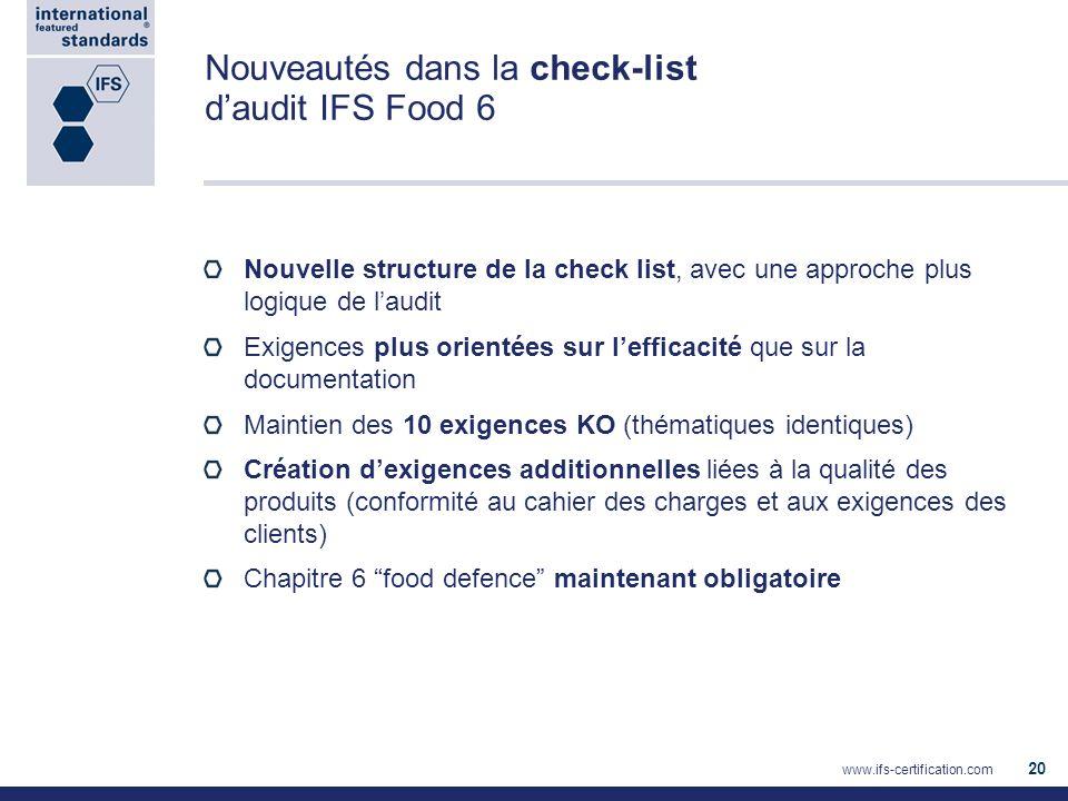 Nouveautés dans la check-list daudit IFS Food 6 Nouvelle structure de la check list, avec une approche plus logique de laudit Exigences plus orientées