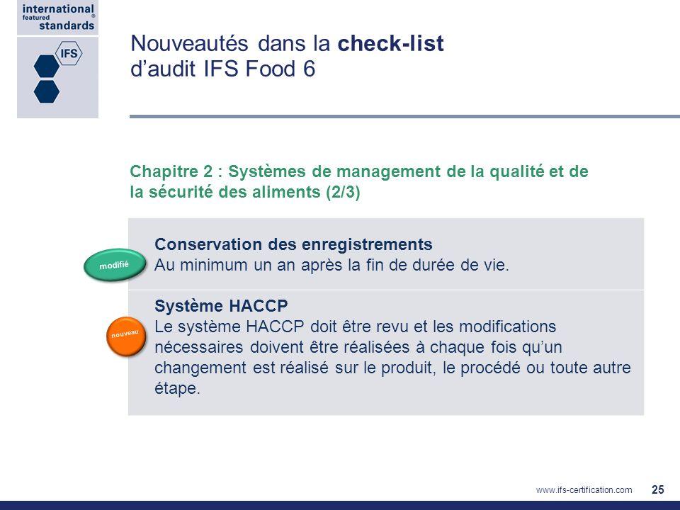 Nouveautés dans la check-list daudit IFS Food 6 Chapitre 2 : Systèmes de management de la qualité et de la sécurité des aliments (2/3) 25 Conservation